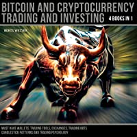 Bitcoin and Cryptocurrency Trading & Investing - 4 Books in 1: Must Have Wallets, Trading Tools, Exchanges, Trading Bots…