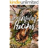 Thanksgiving Recipes: Abedikitchen's Best Thanksgiving Cookbook