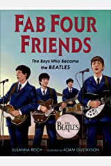 Fab Four Friends: The Boys Who Became the Beatles Kindle Edition