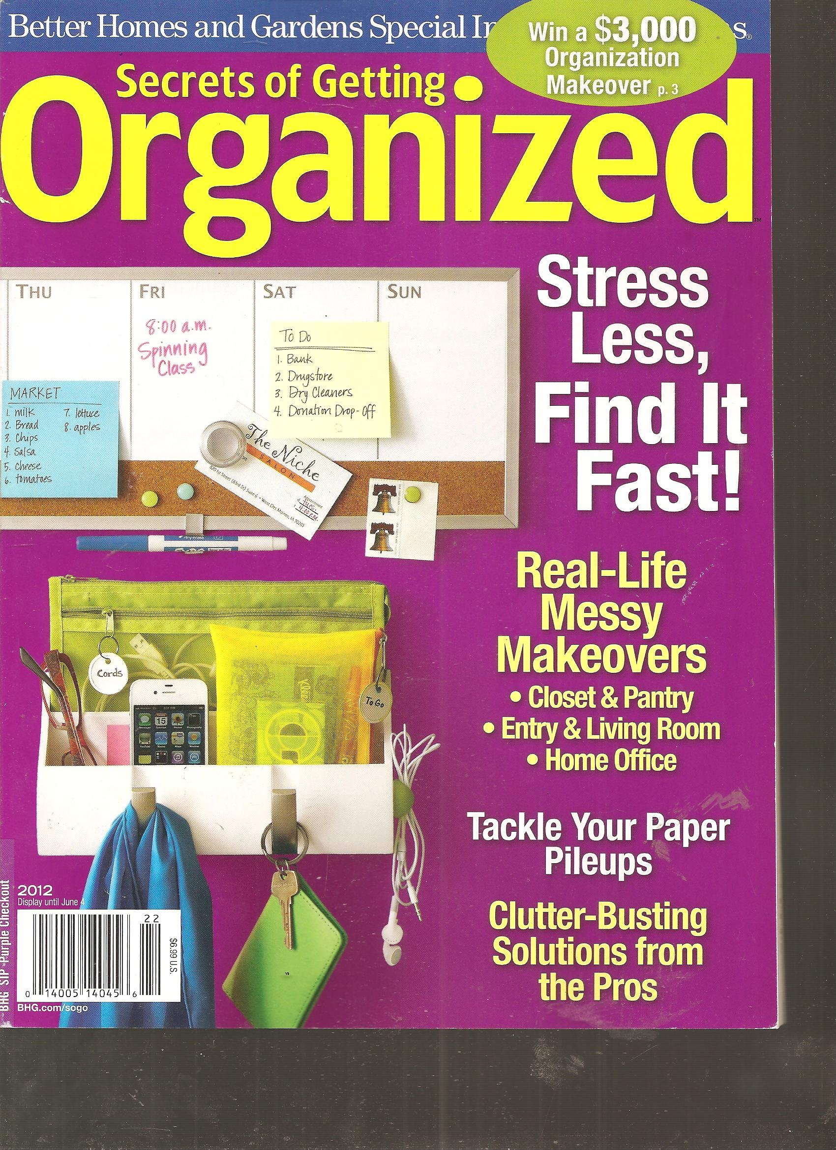 Better Homes and Gardens Special Secrets of Getting Organized Magazine  (2012) Paperback – 2012