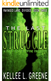 The Last Struggle - A Post-Apocalyptic Thriller (Ravaged Land: Divided Book 3)