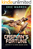 Caspian's Fortune (Infinity's End Book 1)
