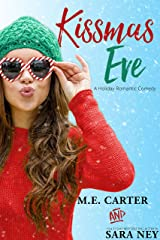 Kissmas Eve: A Holiday Romantic Comedy Kindle Edition