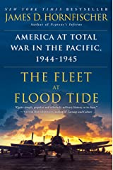 The Fleet at Flood Tide: America at Total War in the Pacific, 1944-1945 Kindle Edition