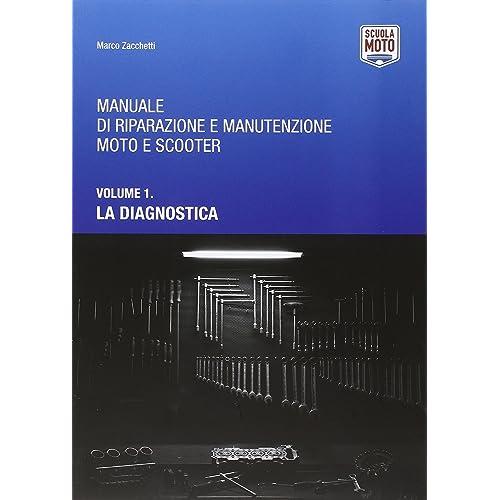 Manuale di riparazione e manutenzione moto e scooter: 1