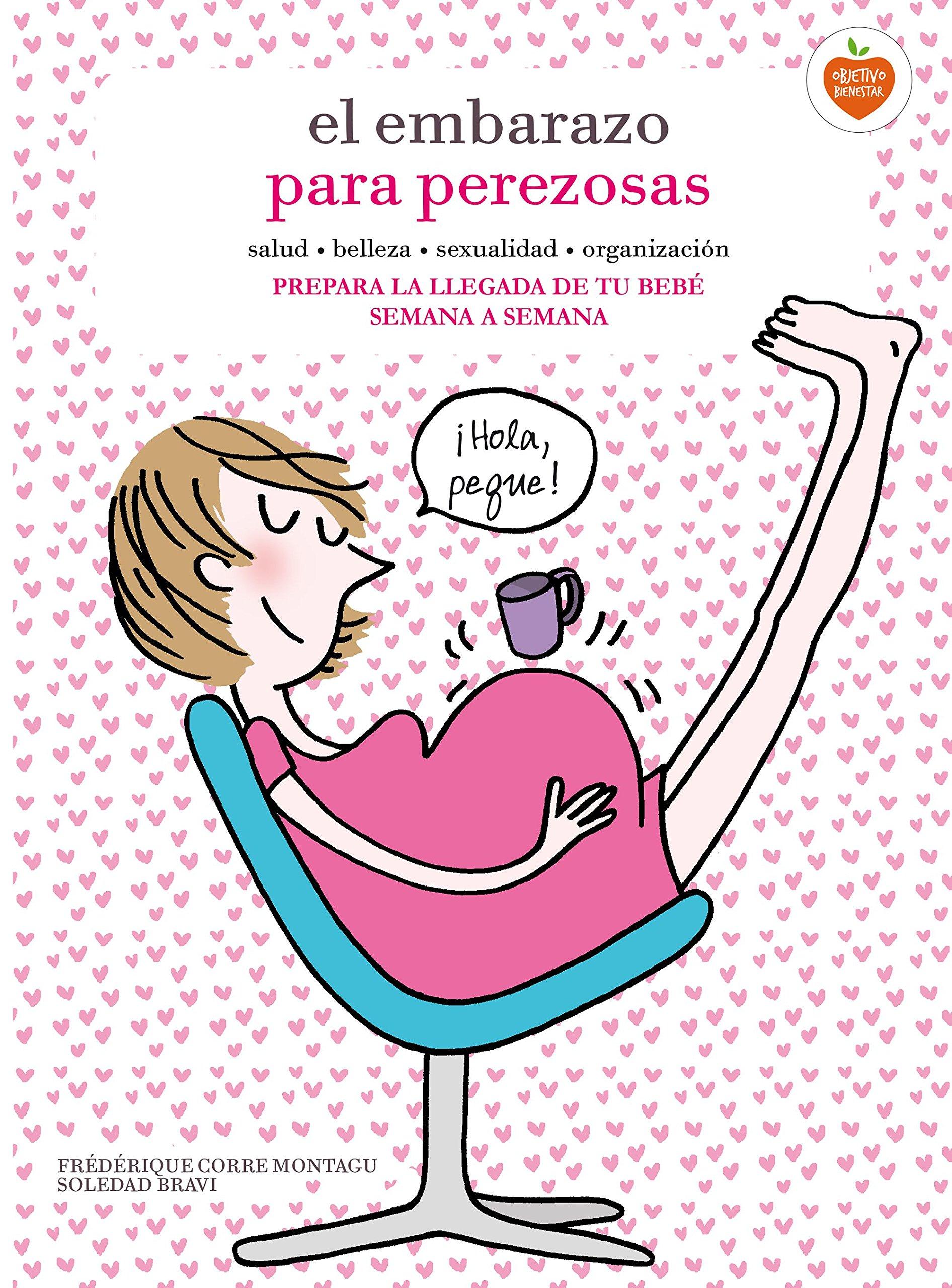 El embarazo para perezosas: Amazon.es: Frédérique Corre Montagu, Soledad Bravi, Carmen Artal Rodríguez: Libros