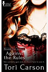 Against the Rules (Bound For Justice) Kindle Edition