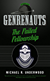 The Failed Fellowship: Genrenauts Episodes 5 & 6: A two-part epic fantasy season finale!