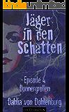 Donnergrollen (Jäger in den Schatten Staffel 1 4)