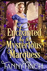 Enchanted by the Mysterious Marquess: A Clean & Sweet Regency Historical Romance Kindle Edition