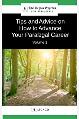 Tips and Advice on How to Advance Your Paralegal Career - Volume 1 (The Legaco Express for Paralegals) Kindle Edition