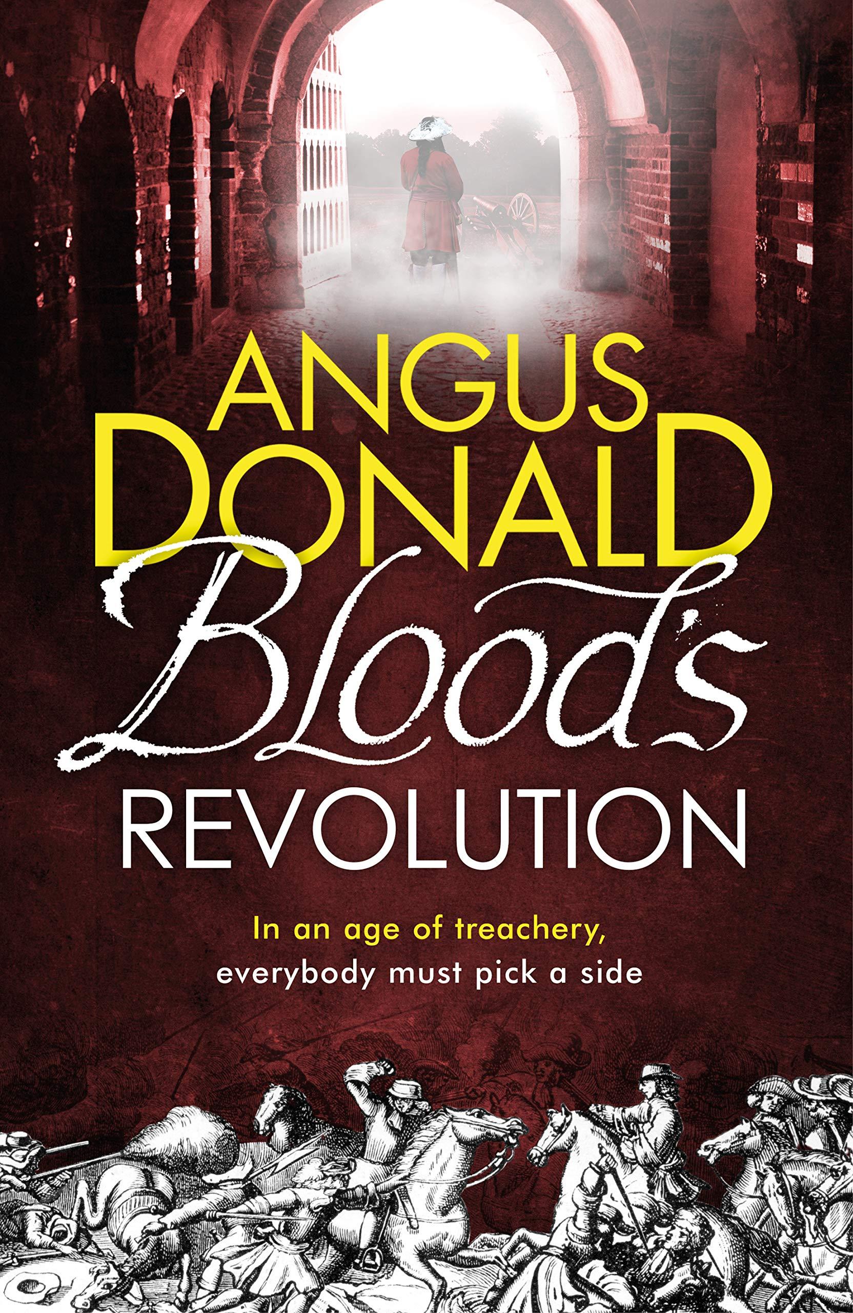Blood's Revolution (Holcroft Blood 2): Amazon.co.uk: Angus Donald:  9781785764042: Books