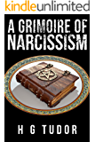 A  Grimoire of Narcissism