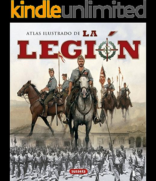 Legion, La (Atlas Ilustrado) eBook: Ruiz de Aguirre, Alfonso, Susaeta, Equipo: Amazon.es: Tienda Kindle