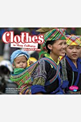 Clothes in Many Cultures (Life Around the World) Kindle Edition