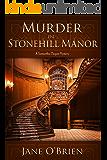 Murder in Stonehill Manor: A Samantha Degan Cozy Mystery (Samantha Degan Mysteries Book 1)