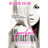 The Perfect Distraction (The Perfect Series Book 1)