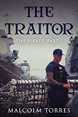 The Pirate: Part I:  The Traitor (The Pirate Series Book 1) Kindle Edition