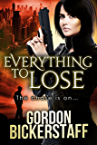 Everything To Lose: The chase is on. (A Lambeth Group Thriller)