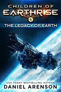 The Legacy of Earth (Children of Earthrise Book 6)
