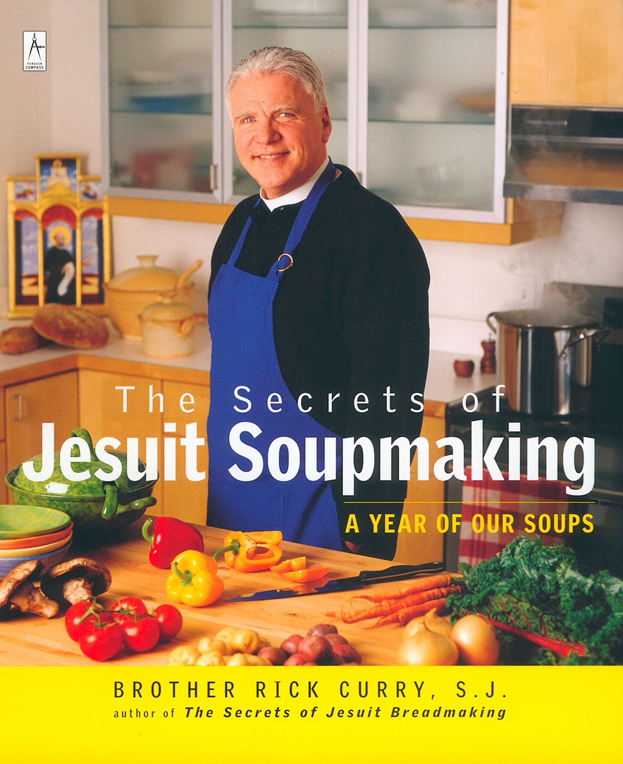 The Secrets of Jesuit Soupmaking: A Year of Our Soups