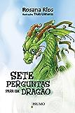 Sete perguntas para um dragão (Prumo Jovem)