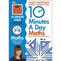 10 Minutes a Day Maths Ages 7-9 (Carol Vorderman's Maths Made Easy)