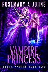 Vampire Princess (Rebel Angels Book 2) Kindle Edition