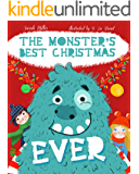 The Monster's Best Christmas Ever: Children's Bedtime story book about a boy and a girl and their friend Monster…