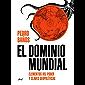 El dominio mundial: Elementos del poder y claves geopolíticas (Spanish Edition)