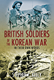 British Soldiers of the Korean War: In their own Words