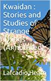 Kwaidan : Stories and Studies of Strange Things (Annotated) (English Edition)