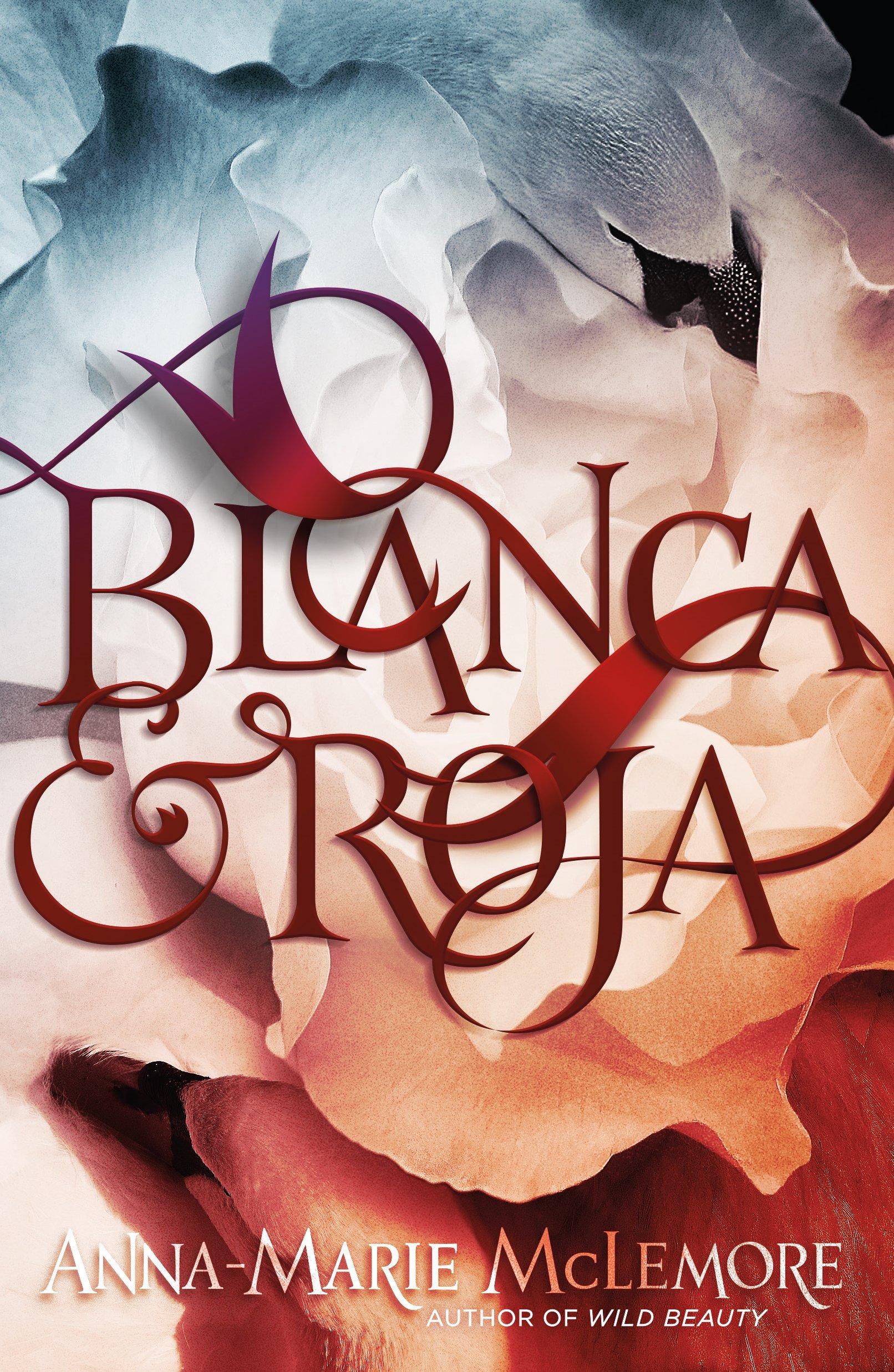 Amazon.com: Blanca & Roja (9781250162717): McLemore, Anna-Marie: Books