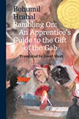 Rambling On: An Apprentice's Guide to the Gift of the Gab (Modern Czech Classics) Kindle Edition