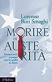Morire di austerità: Democrazie europee con le spalle al muro (Contemporanea)