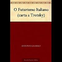 O Futurismo Italiano (carta a Trotsky)