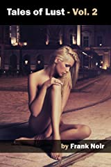 Tales of Lust - Vol. 2 Kindle Edition
