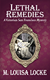 Lethal Remedies (A Victorian San Francisco Mystery Book 7)