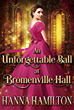 An Unforgettable Ball at Bromenville Hall: A Historical Regency Romance Novel (English Edition)