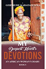 My Deepest Heart's Devotions 5: An African Woman's Diary - Book 5 Kindle Edition