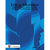 Energy Meditation: Meditating and Taking In Gods Presence for Meditative Practice (English Edition)