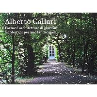 Alberto Callari. Forme e architetture di giardini. Ediz. italiana e inglese