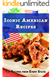Iconic America Recipes: Top Recipes from Each State (English Edition)