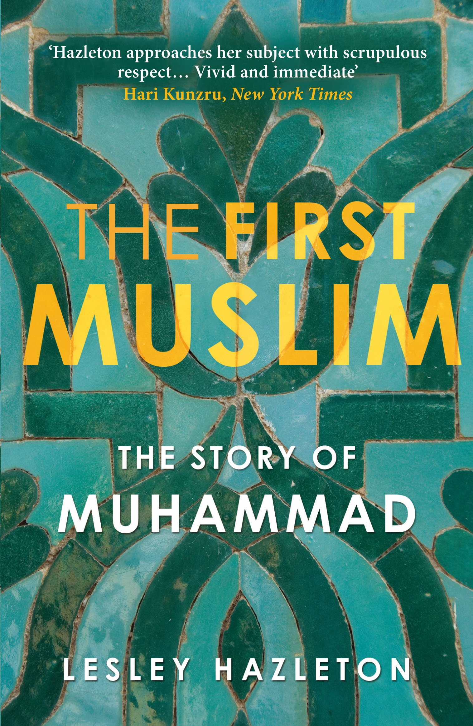 The First Muslim The Story of Muhammad Amazon.de Hazleton ...