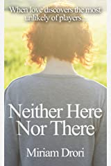 Neither Here Nor There Kindle Edition