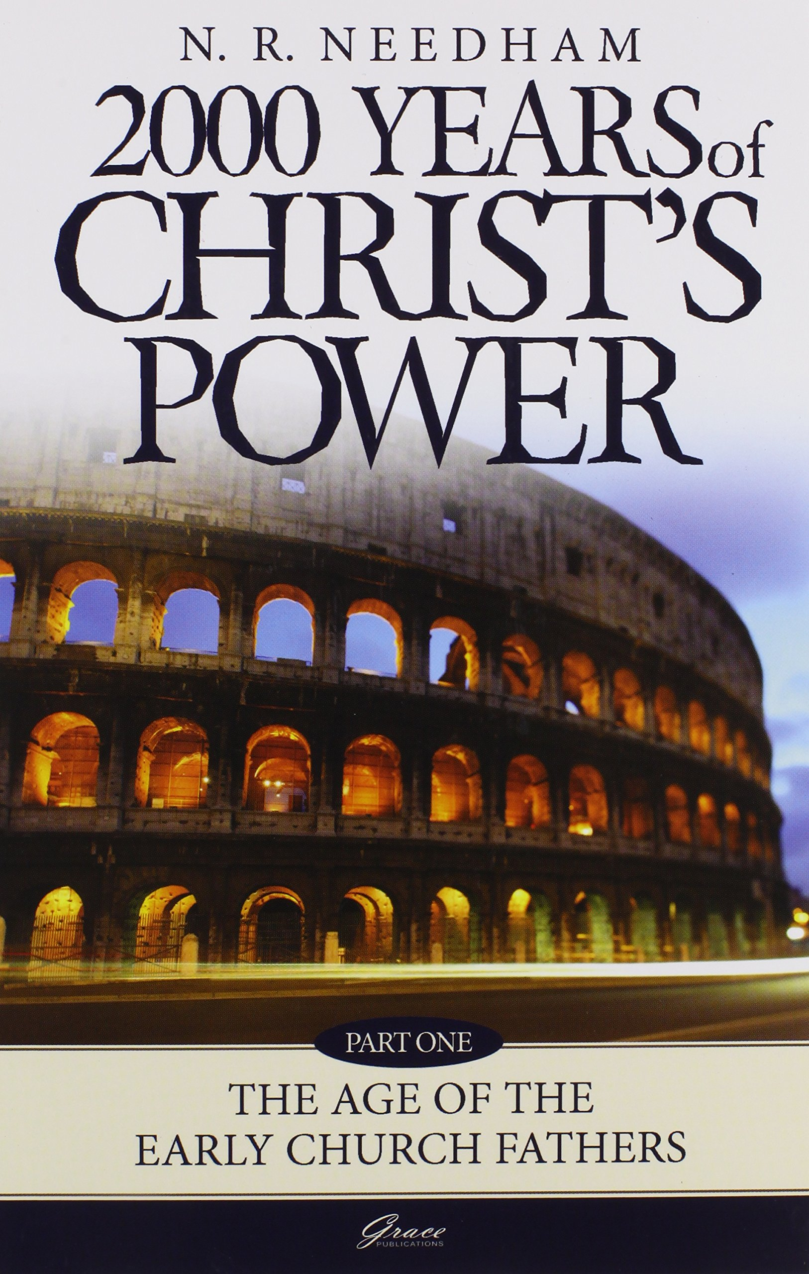 2, 000 Years of Christ's Power: Part One: The Age of the Early Church  Fathers: Nicholas R. Needham: 9780946462490: Amazon.com: Books