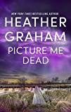 Picture Me Dead: An Intriguing Novel of Romantic Suspense