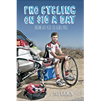 Pro Cycling on $10 a Day: From Fat Kid to Euro Pro