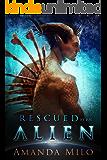 Rescued by an Alien: Alien Mate Romance (Stolen by an Alien Book 2)