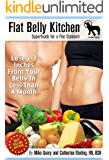 The Flat-Belly Kitchen: Superfoods For A Flat Stomach: Lose 2-3 Inches From Your Belly In Less Than A Month (English Edition)